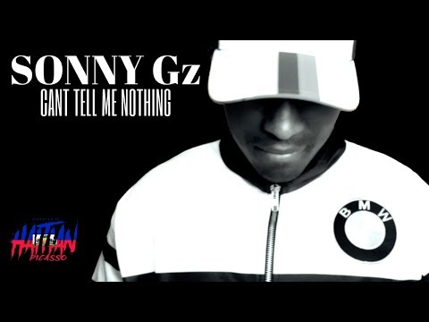 Sonny Gz  Cant Tell Me Nothing  Dir  @HaitianPicasso