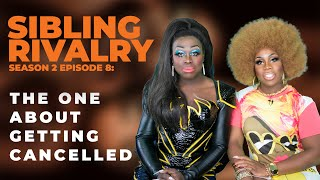 Sibling Rivalry S2 EP8: The one about getting cancelled thumbnail