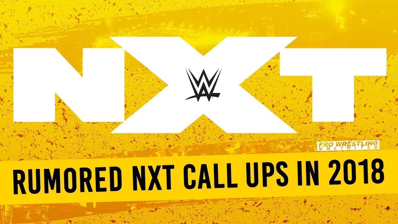 Rumored NXT Call Up In 2018