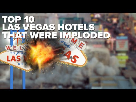 10 LAS VEGAS Hotels That Were IMPLODED