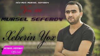 Mürsəl Səfərov — Xəbərin Yox (2017) Resimi