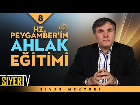 Hz. Peygamber'in (sas) Ahlak Eğitimi | Prof. Dr. Ejder Okumuş