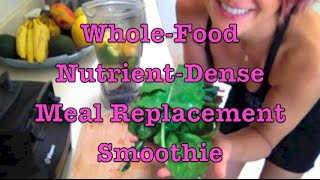 How To Make A Whole Food Meal Replacement Smoothie (vegan, Powderless)