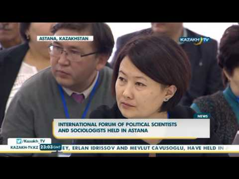 International Forum of Political Scientists and Sociologists held in Astana - Kazakh TV