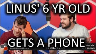I gave my 6 year old a phone? The WAN Show Jan 18 2019