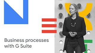 How to Simplify Business Processes with G Suite (Cloud Next '18)