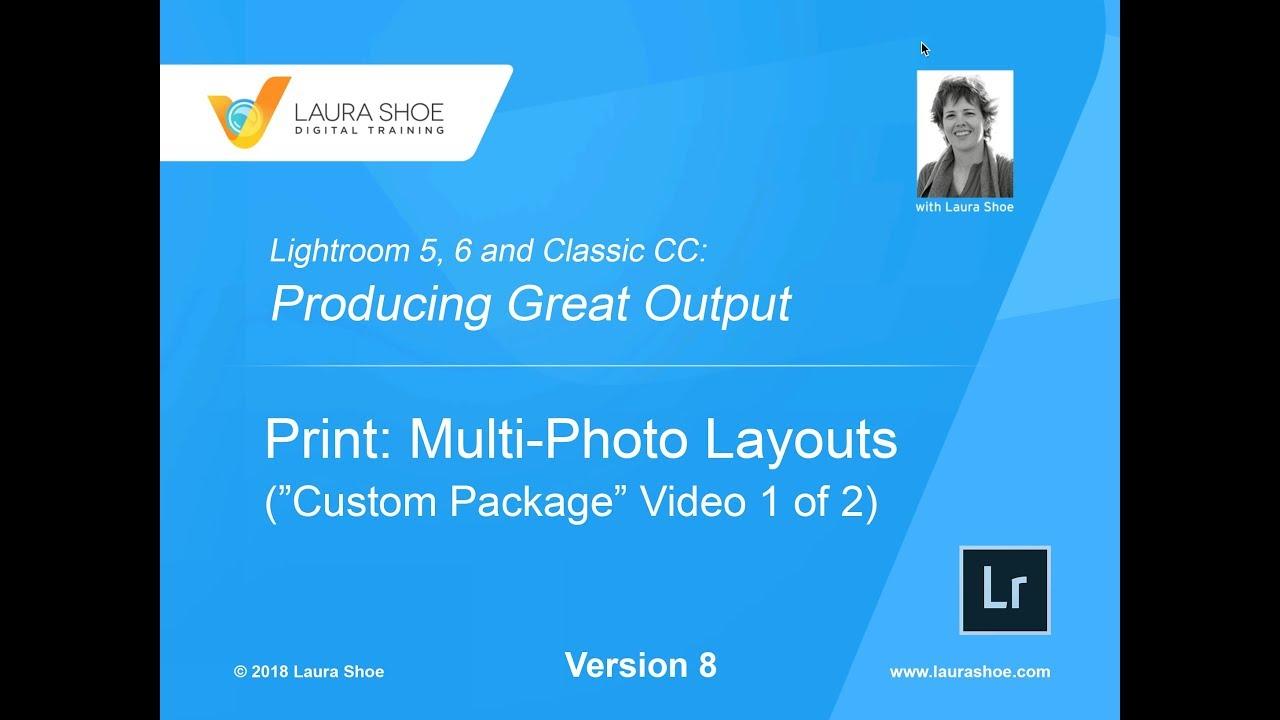 Lightroom 5, 6, Classic CC: Making a Multi-Photo Design in the Print Module