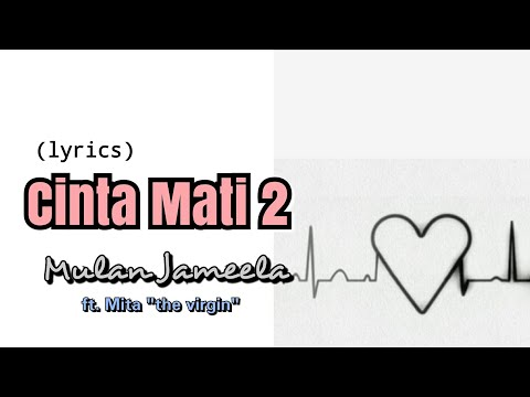 Cinta Mati 2 - Mulan Jameela Ft. Mita (lyrics)