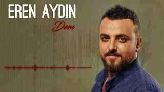 Eren Aydın - Dert [ Dem © 2017 İber Prodüksiyon ] Video