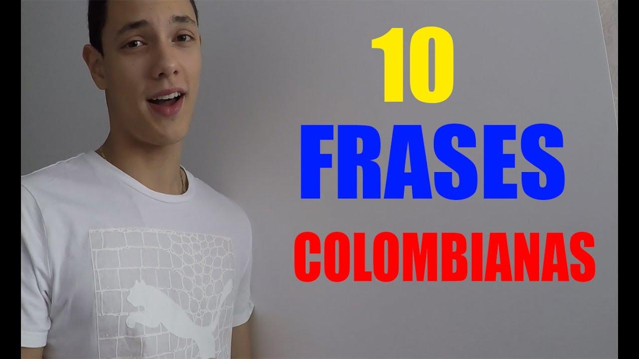 10 Frases Que Solo Un Colombiano Entiendejuanpavp