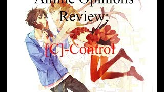 Anime Opinions Review: C-Control