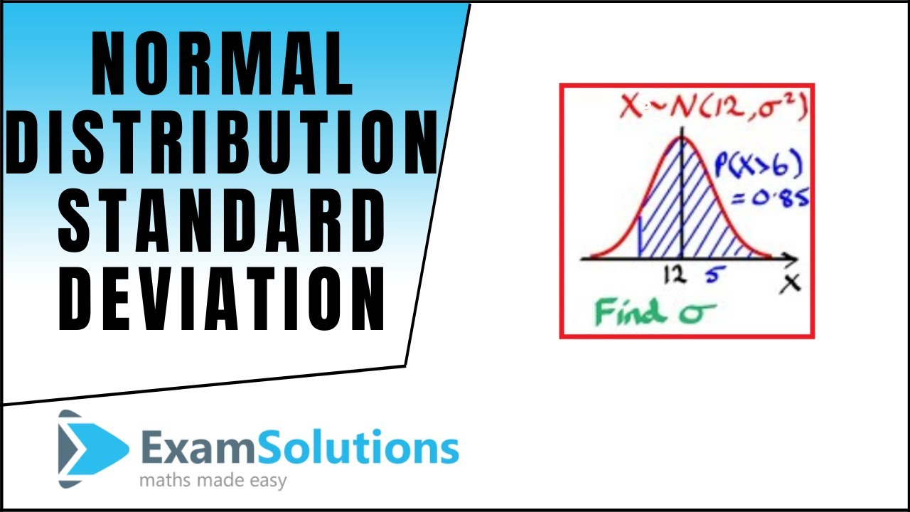 Normal Distribution | Finding the Standard Deviation using tables or  calculator