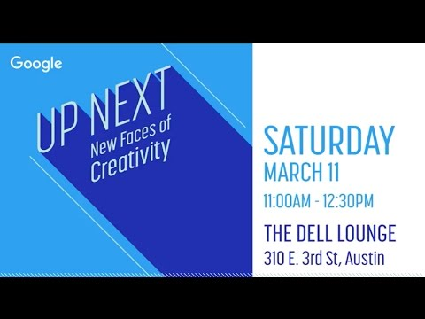 Up Next: The New Faces of Creativity at SXSW, 2017 - YouTube
