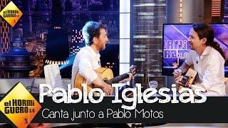 Pablo Iglesias canta junto a Pablo Motos - El Hormiguero 3.0