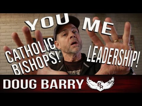 CATHOLIC BISHOPS, PRIESTS &... WHAT'S UP WITH OUR LEADERS?!