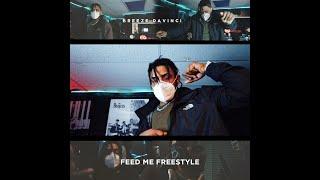 Breeze Davinci - Feed Me Freestyle