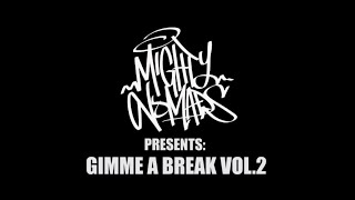 Mighty Nomads Presents: GIMME A BREAK VOL.2