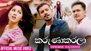 Karunakarala (කරුණාකරලා) - Denuwan Kaushaka   Official Music Video 2020