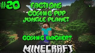 """Cosmic Pvp Hacker?"" Minecraft Factions Cosmic Pvp Jungle Planet #20 w/MsterHunter"