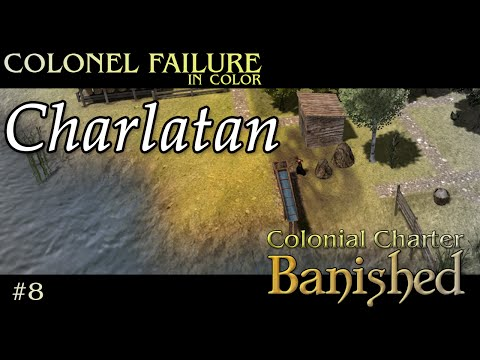 Banished Colonial Charter Mod #8 : Charlatan