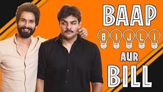 Baap Bijli Aur Bill Ft. Shahid Kapoor | Ashish Chanchlani