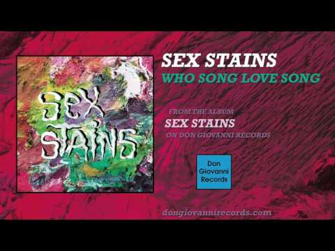 Sex Stains - Who Song Love Song (Official Audio) - YouTube