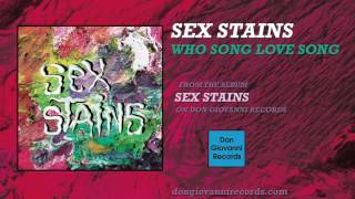 Sex Stains - Who Song Love Song ( Audio)