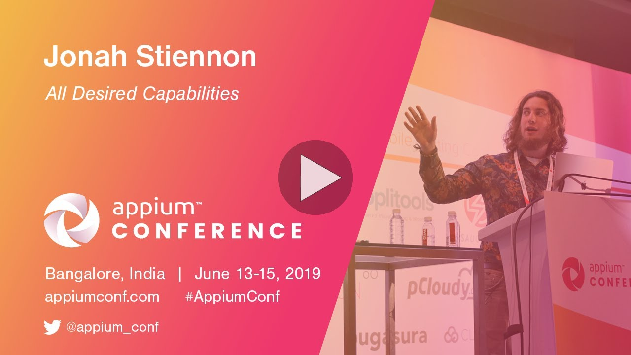 Appium Conf 2019 - All Desired Capabilities | ConfEngine