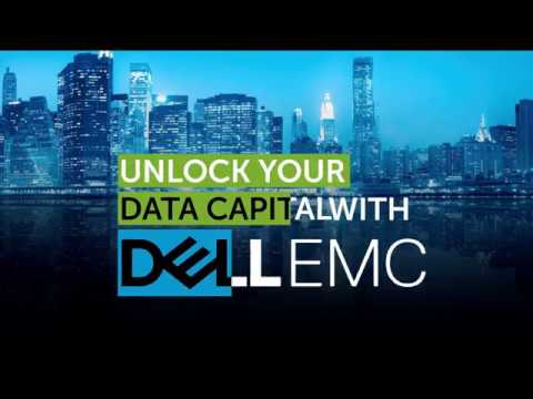 Unlock Your Data Capital with Dell EMC