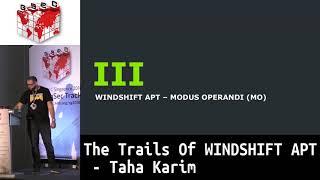 #HITBGSEC 2018 COMMSEC: The Trails Of WINDSHIFT APT - Taha Karim