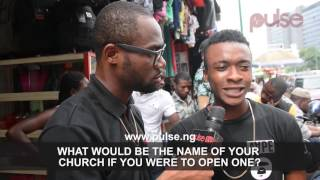 if you had a church what will you call it   pulse tv vox pop