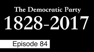The Democratic Party is Dead | Episode 84