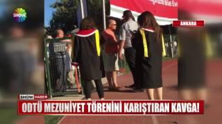 ODTÜ mezuniyet törenini karıştıran kavga!