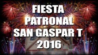 FIESTA PATRONAL 2016 PARTE 1 | SAN GASPAR TLAHUELILPAN