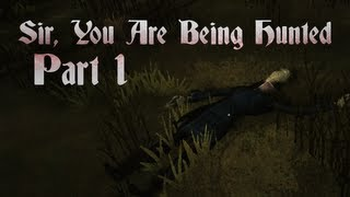 Sir, You Are Being Hunted: Gameplay / Let's Play - Part 1
