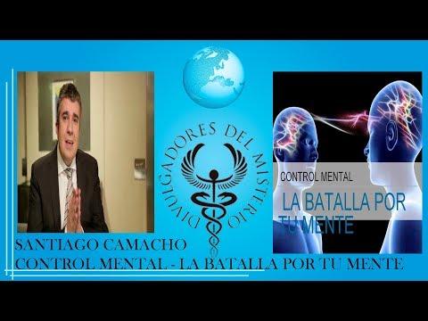 ?CONTROL MENTAL . LA BATALLA POR TU MENTE  ?por SANTIAGO CAMACHO