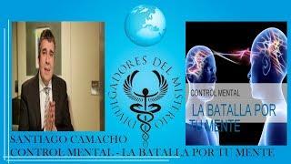 CONTROL MENTAL . LA BATALLA POR TU MENTE por SANTIAGO CAMACHO