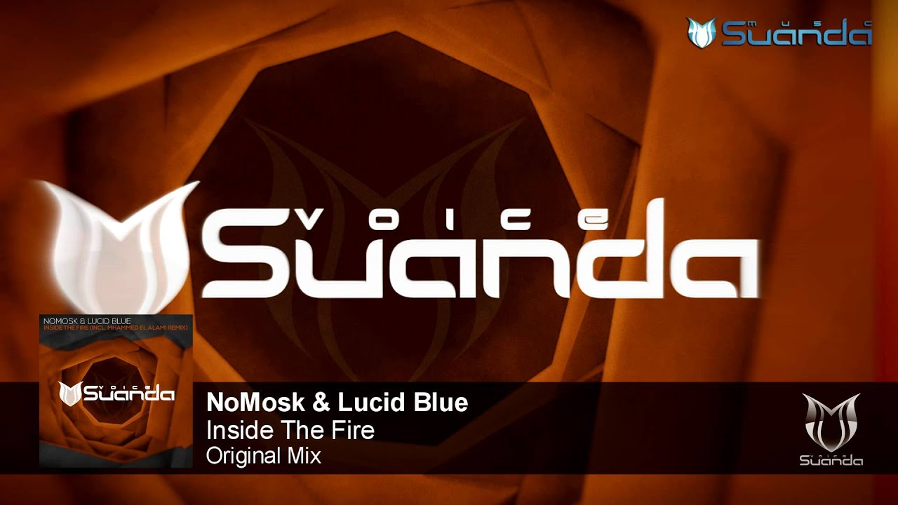NoMosk & Lucid Blue - Inside The Fire (Original Mix)