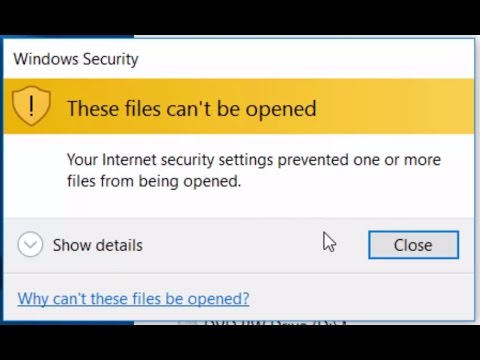 How to Fix These Files Can\u0027t Be Opened Internet Security Settings