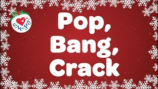 Pop Bang Crack | Kids Christmas Songs | Children Love to Sing