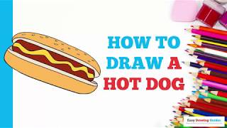 How to Draw a Hot Dog in a Few Easy Steps: Drawing Tutorial for Kids and Beginners