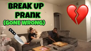Break Up Prank Gone HORRIBLY Wrong!  (BACKFRIES!!)