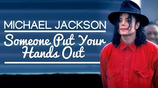 Michael Jackson - Someone Put Your Hands Out (Extended Snippets Mix)