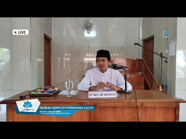 Daurah Ramadhan Hari Ke 3 Sesi 2 ( Ustadz Ari Setianto )