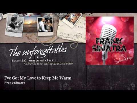 Frank Sinatra - I've Got My Love to Keep Me Warm mp3