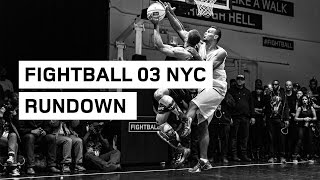 FIGHTBALL 03 NYC RUNDOWN