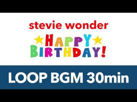 Stevie Wonder Happy Birthday LOOP BGM 30min