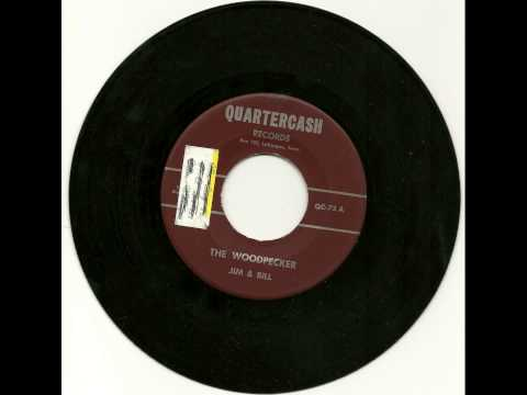 Jim And Bill - The Woodpecker