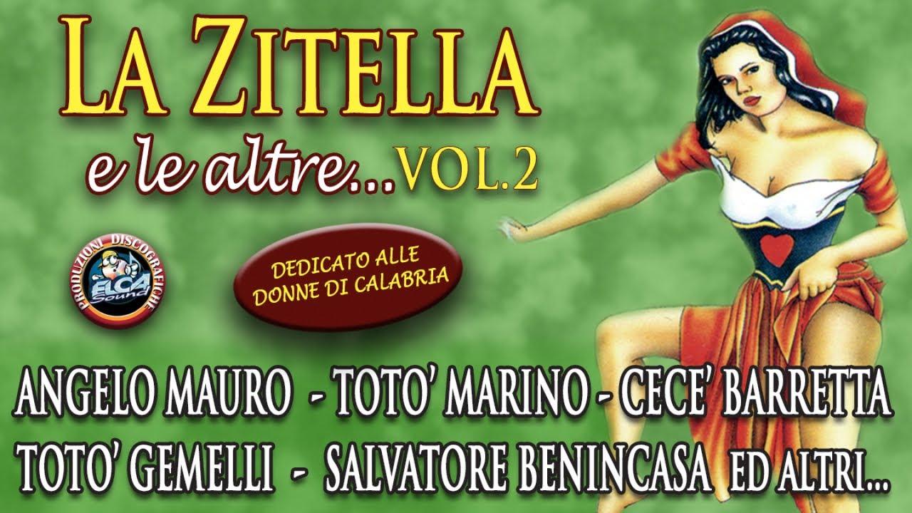 Canzoni Folk Calabresi La Zitella E Le Altre Vol 2 Full Album Youtube