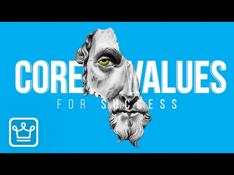 10 Most Important CORE VALUES for SUCCESS